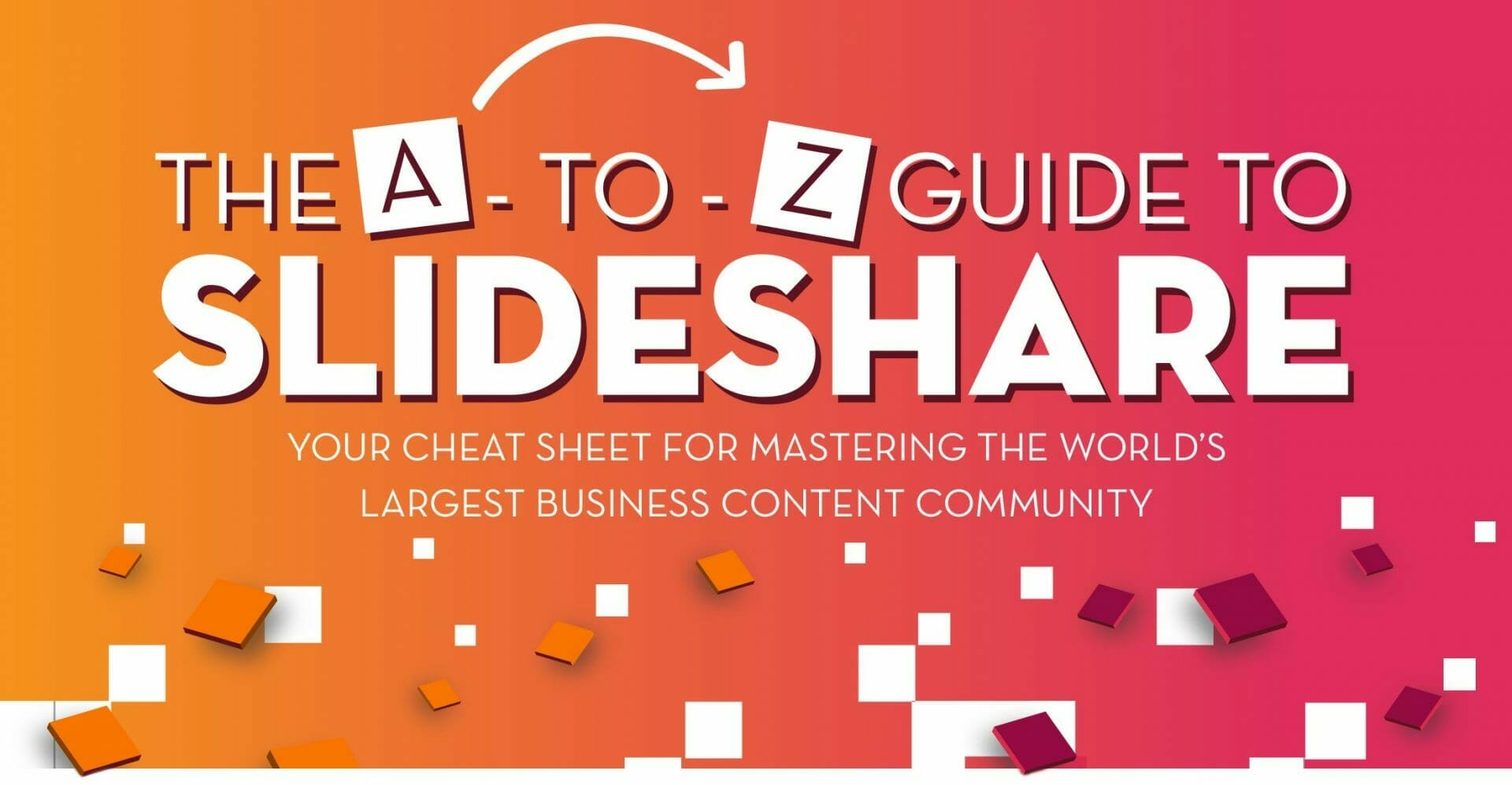A to Z Guide To Slideshare